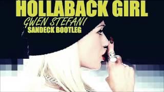 """Gwen Stefani - Hollaback Girl (Sandeck Bootleg) """"FREE DOWNLOAD"""""""