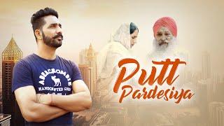 Putt Pardesiya | (Full HD ) | Jaskaran Sidhu | New Punjabi Songs 2018