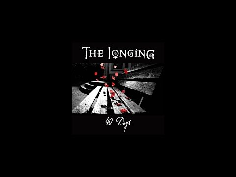 The Longing  - 40 Days (Official)