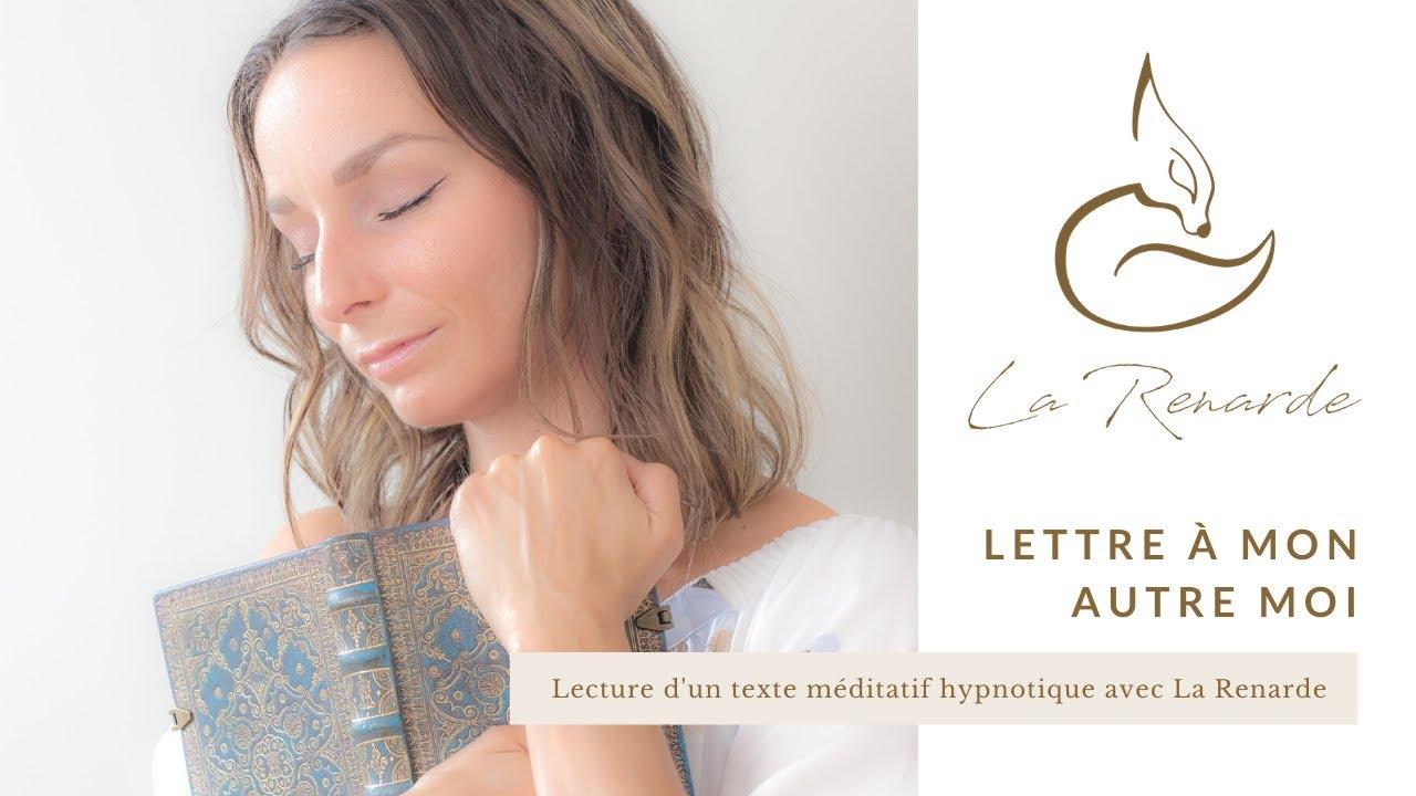 Lettre à mon autre moi: lecture d'un texte méditatif hypnotique