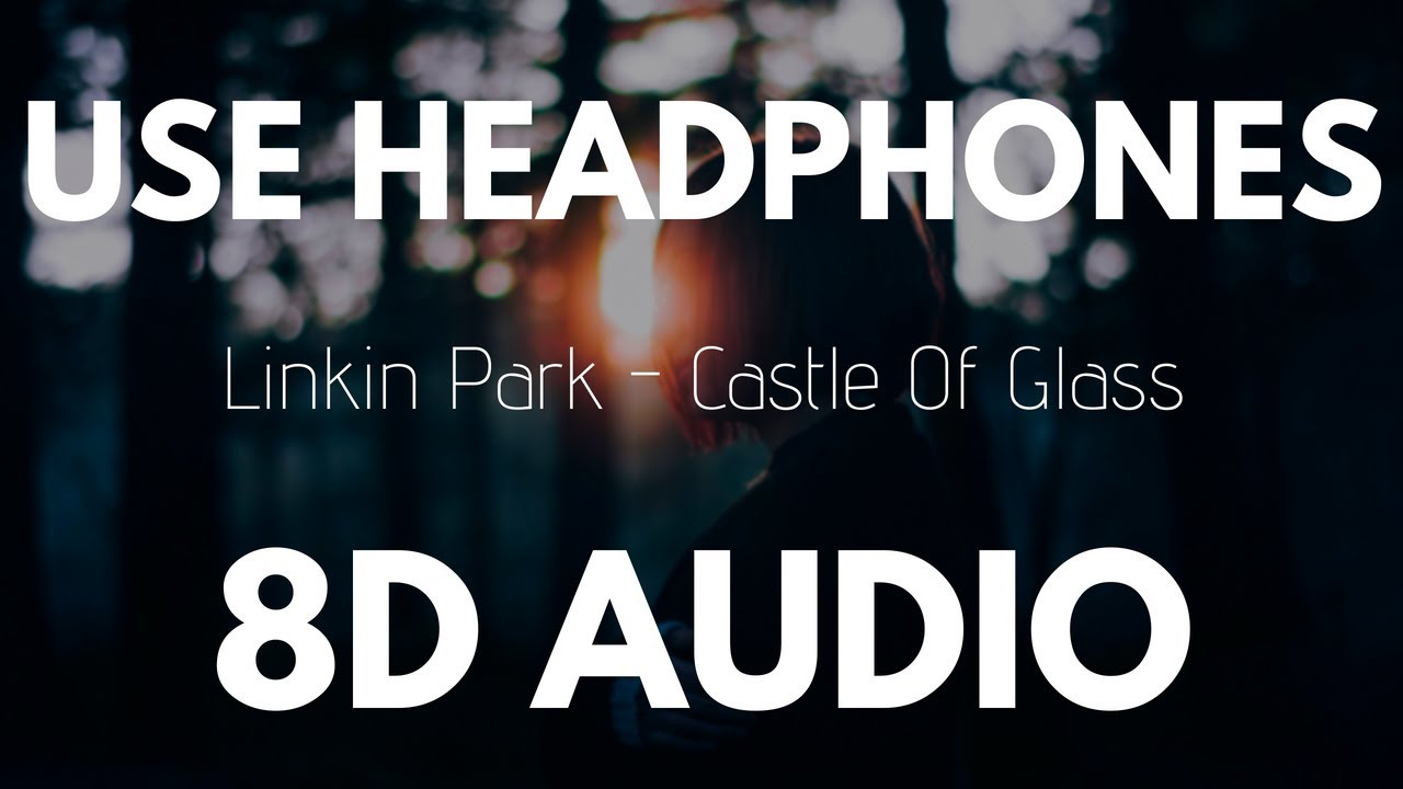 Linkin Park Castle Of Glass 8d Audio Chords Chordify