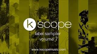 Kscope label sampler - volume 7 (trailer)