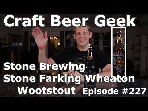 Stone Brewing, Wootstout, Will Wheaton, Drew Curtis, Fark, Stone Farking Wheat, Review 227