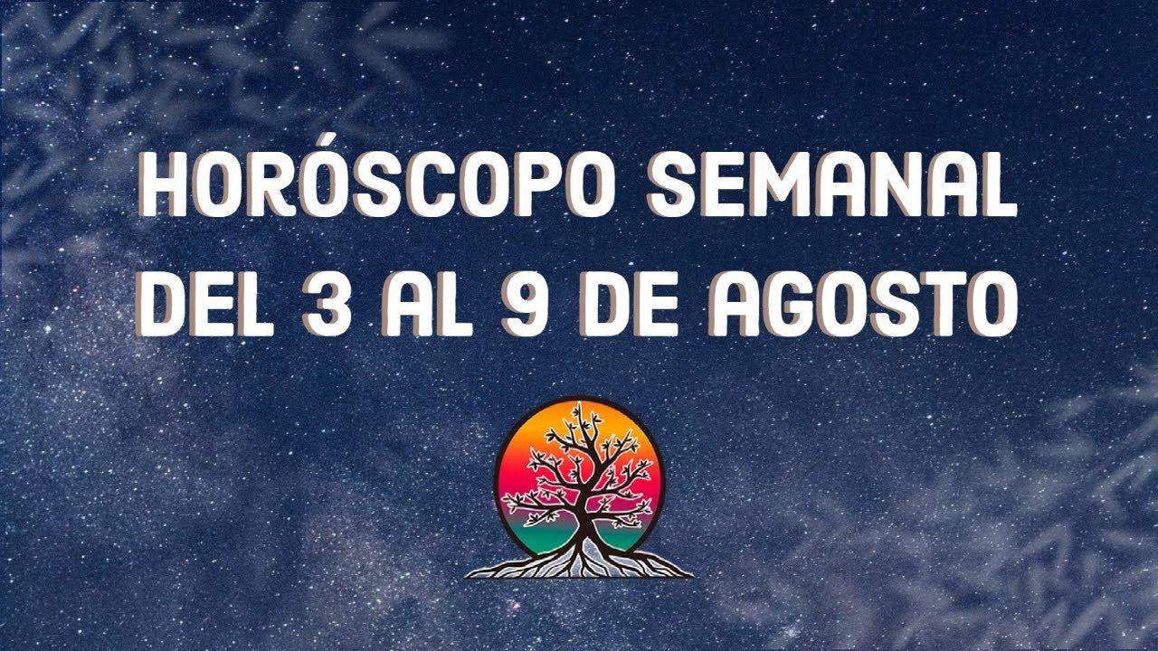 Horóscopo Semanal del 3 al 9 de Agosto