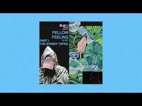 Fellow Feeling (DJ Set) Part I - The Stanky Tapes