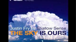 Justin Fry vs Shallow Sense - The Sky Is Ours (FDUP Extended Radio Version)