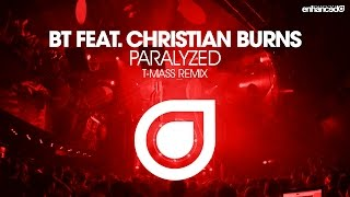 BT feat. Christian Burns - Paralyzed (T-Mass Remix) [OUT NOW]