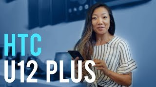 HTC U12 Plus Hands-on At Mobile World Congress Shanghai 2018