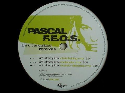 Pascal F.E.O.S. - Are U Tranquilized ( Chris Liebing Rmx )