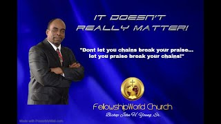 Bishop John Young - What Does It Matter (Phillipians 1: 15-18)