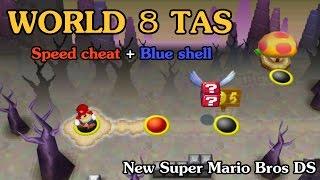 [TAS] World 8 - New Super Mario Bros DS (Speed Cheat + Blue Shell)