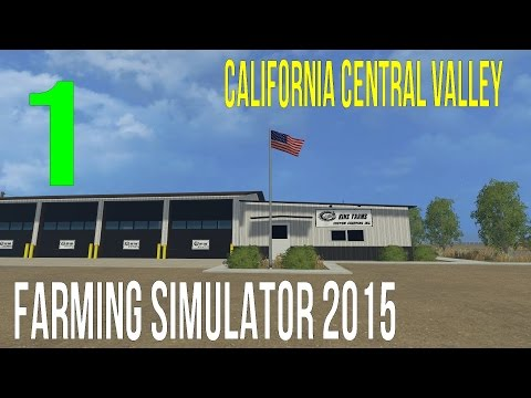 Farming Simulator 2015 Let's Play California Central Valley Ep 1