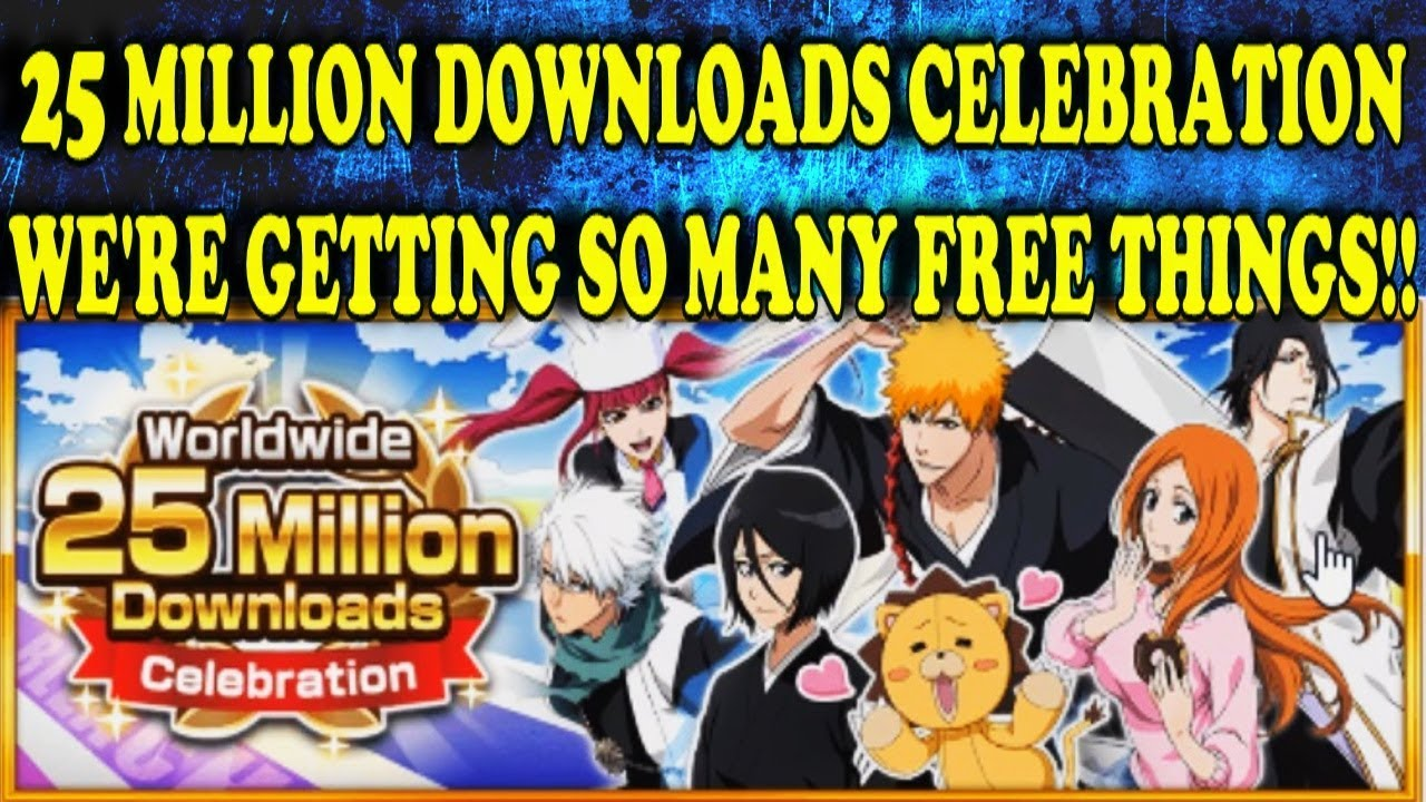 Bleach Downloads 25 Million Downloads Celebration Breakdown This Is Amazing Bleach Brave Souls