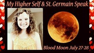 July Blood Moon | My Higher Self & St. Germain Speak