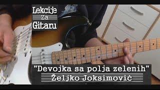 Devojka sa polja zelenih - Ž. Joksimović - intro LESSON