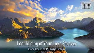 [Piano Cover] I Could Sing of Your Love Forever -- Worship song