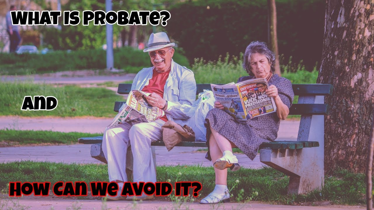 What Is Probate and How Can You Avoid It