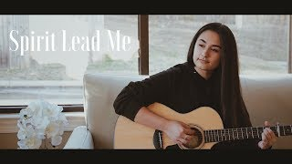 SPIRIT LEAD ME // Michael Ketterer - Influence Music (worship cover)