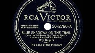 1947 Roy Rogers & The Sons of the Pioneers - Blue Shadows On The Trail (78 single version)