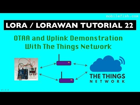 LoRa/LoRaWAN tutorial 22: OTAA and Uplink Demonstration With