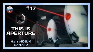 [NyanDub] [#17] Harry101UK - This is Aperture (RUS)