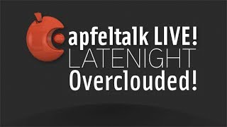 Apfeltalk LIVE! #16 | Overclouded!