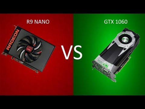 Which is better R9 NANO Vs  GTX 1060! Benchmark and buying guide  Should  you buy GTX 1060 or R9 NANO