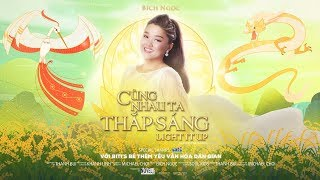 CÙNG NHAU TA THẮP SÁNG (LIGHT IT UP) | OFFICIAL MUSIC VIDEO | BÍCH NGỌC