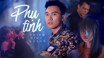 Phụ Tình - Trịnh Đình Quang [MV 4k Official]