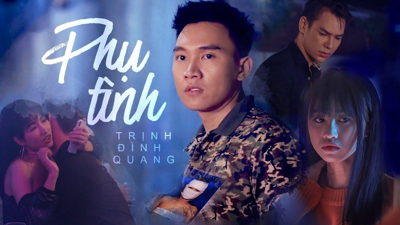 Phụ Tình – Trịnh Đình Quang [MV 4k Official]