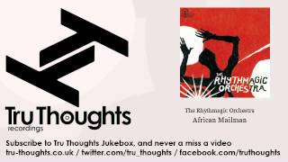 The Rhythmagic Orchestra - African Mailman - Tru Thoughts Jukebox