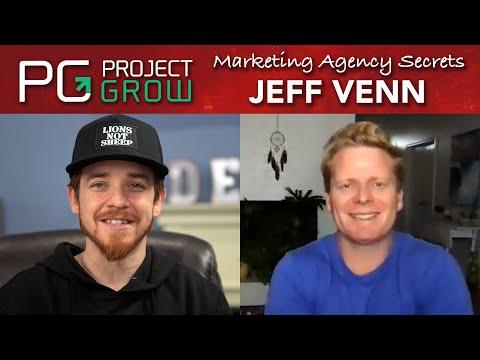 Jeff Venn | Marketing Agency Secrets | Project Grow Show
