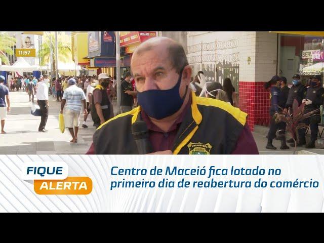 Centro de Maceió fica lotado no primeiro dia de reabertura do comércio