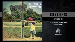Watch City Lights My Entire Life video