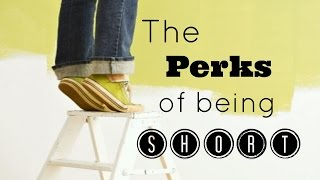 25 PERKS OF BEING SHORT