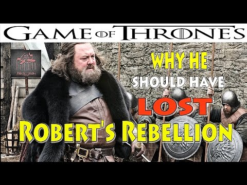 Game of Thrones: Robert's Rebellion Why he should have LOST untold truth