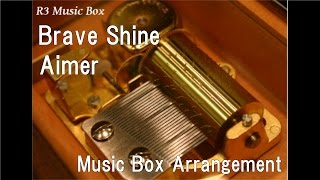 "Brave Shine/Aimer [Music Box] (Anime ""Fate/stay night [Unlimited Blade Works]"" OP)"