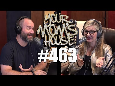 Your Mom's House Podcast - Ep. 463