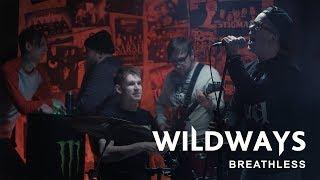 Смотреть клип Wildways - Breathless