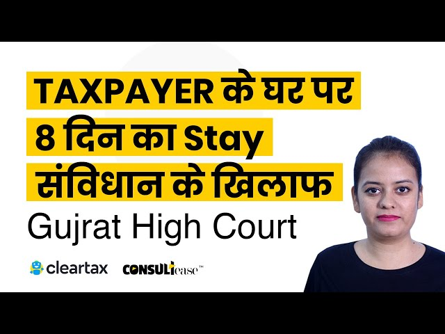 Stay at taxpayer's premises for 8 days is violative of Article 21 of COI | ConsultEase with ClearTax