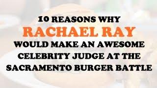 The Sacramento Burger Battle Wants You Rachael Ray!