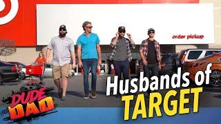 Husbands Of Target | Dude Dad