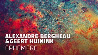 Alexandre Bergheau & Geert Huinink - Ephemere (Original Mix)
