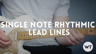 Lead Guitar Lesson - Single Note Rhythm and Lead Lines
