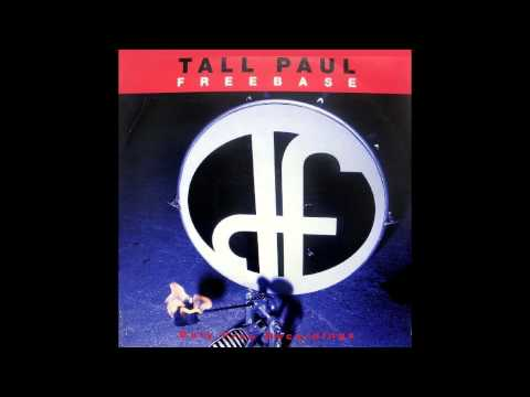 TALL PAUL  FREE BASE