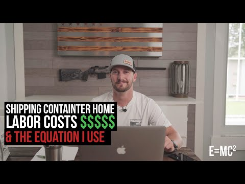 Labor Costs for a Shipping Container Home | Easy Formula We Use