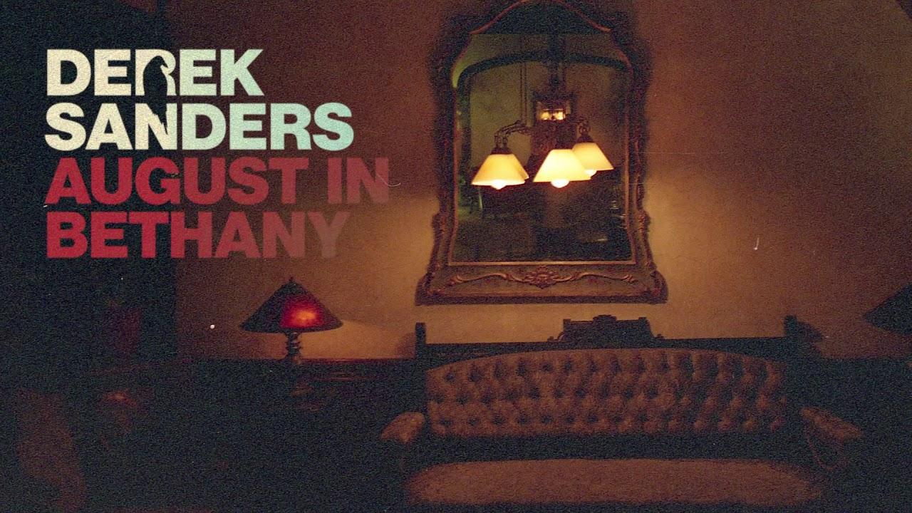 Derek Sanders — August In Bethany