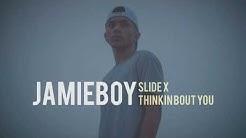 JamieBoy - Thinkin Bout You x Slide (lyrics)