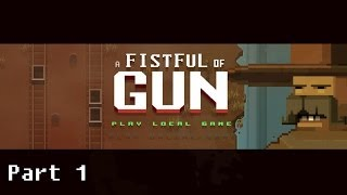Indie Sunday! - A Fistful of Gun - Part 1