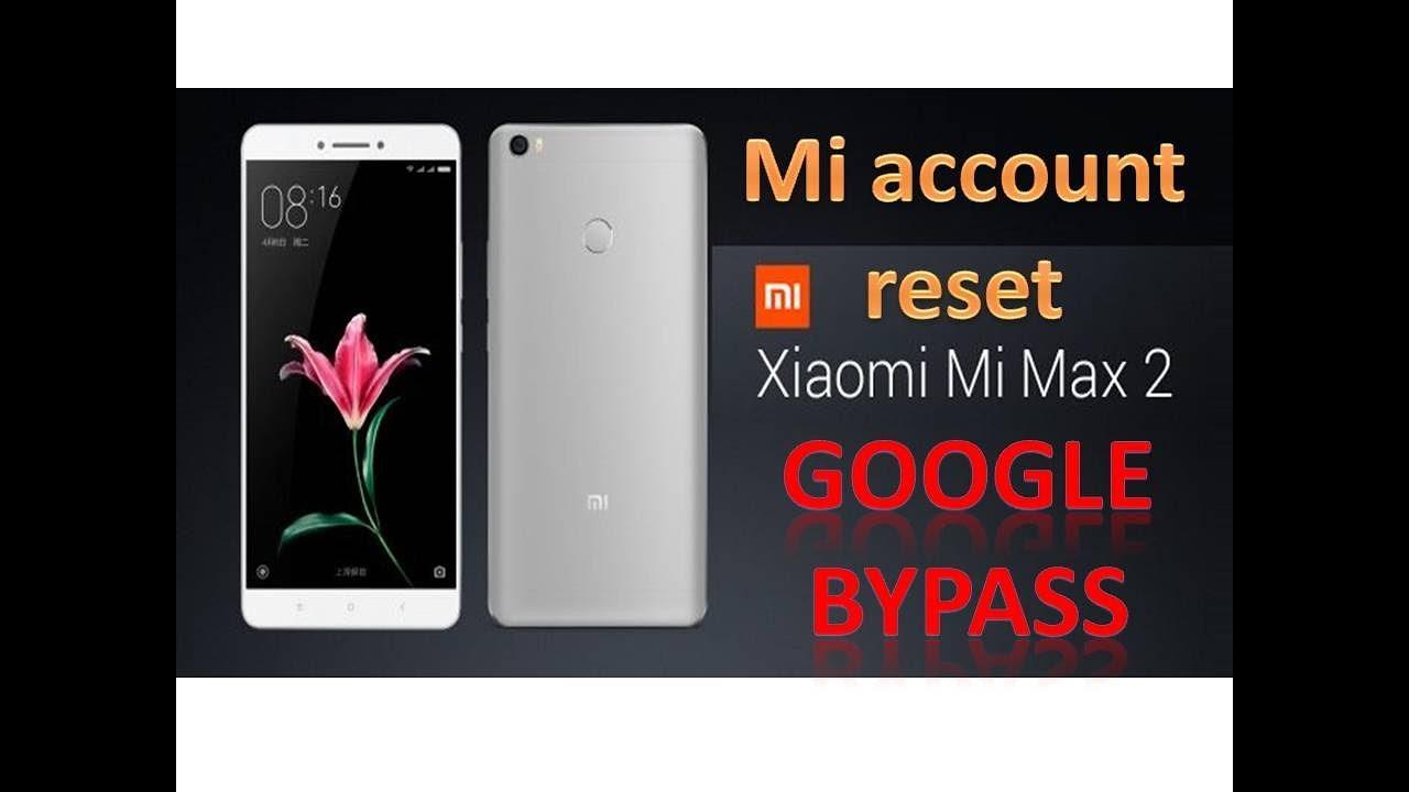 xiaomi mi max 2 cloud account reset/how to google bypass mi max 2